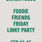 Foodie Friends Friday Linky Party