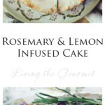 Rosemary & Lemon Infused Cake