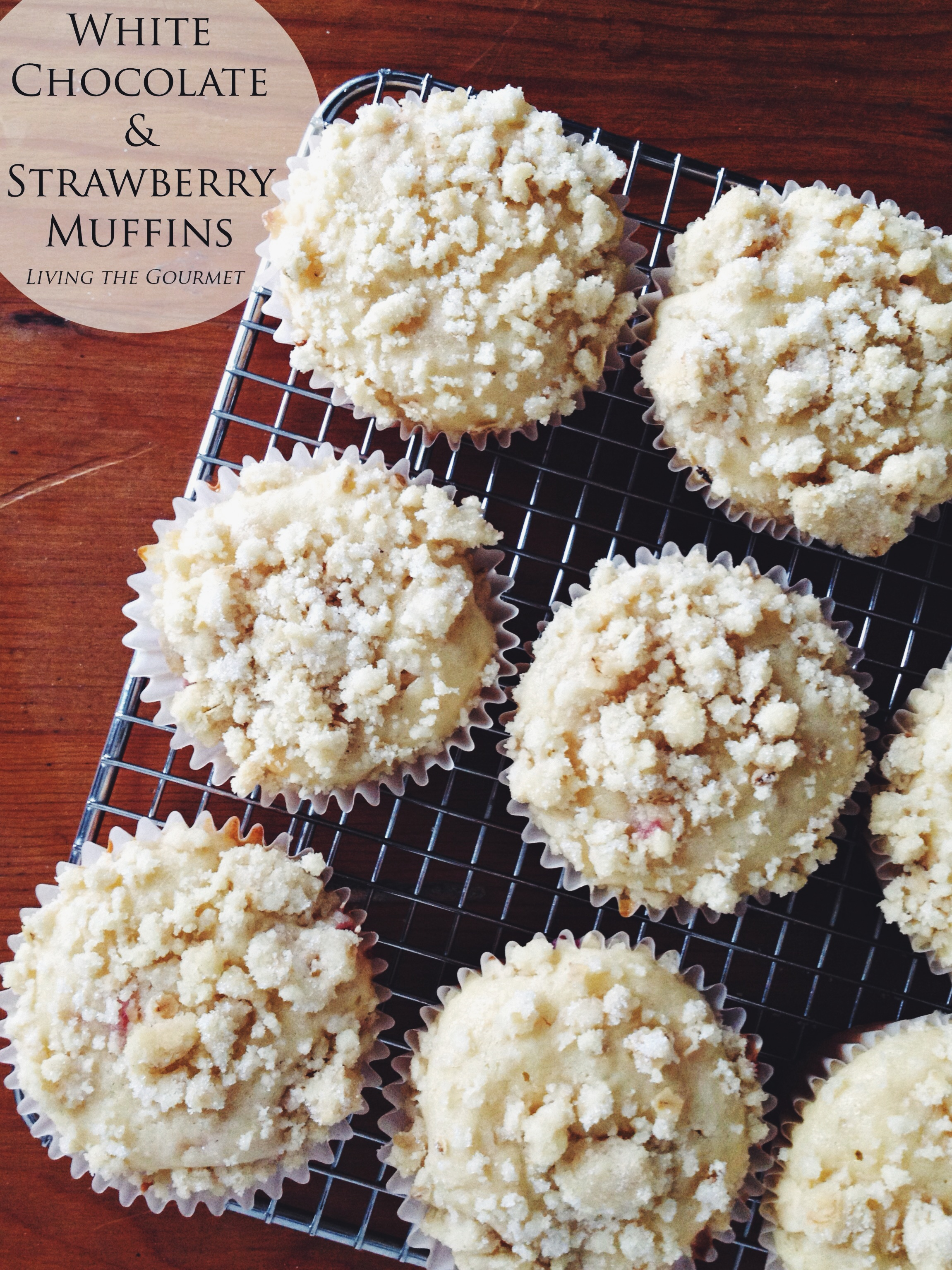 White Chocolate & Strawberry Muffins - Living The Gourmet