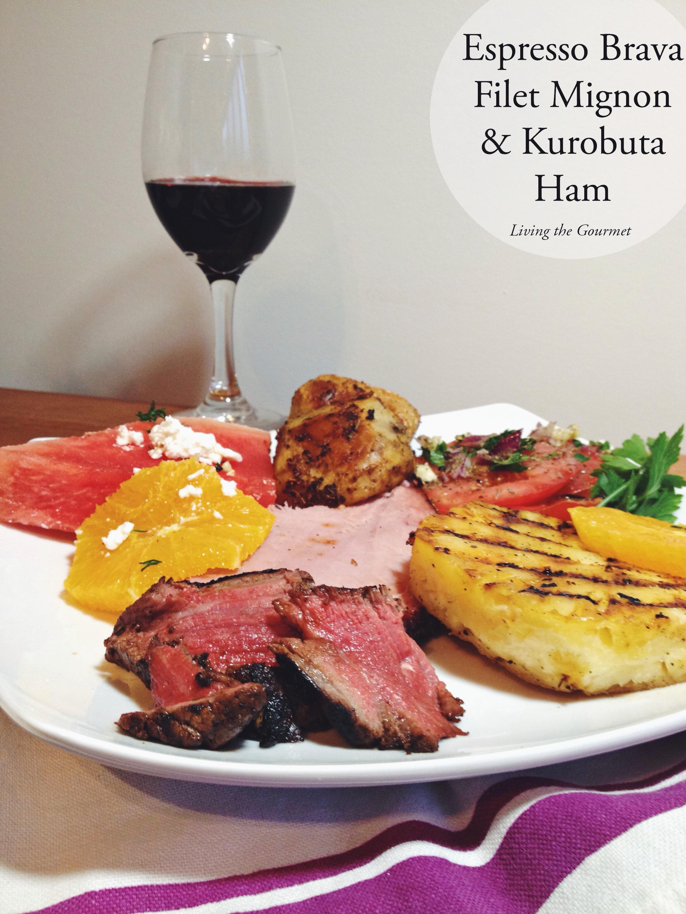 Living the Gourmet: Espresso Brava Filet Mignon & Kurobuta Ham