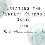 Wine Week – Day 1: Creating the Perfect Outdoor Oasis