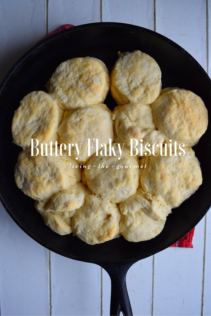 Living the Gourmet: Best Ever Buttery Flaky Biscuits