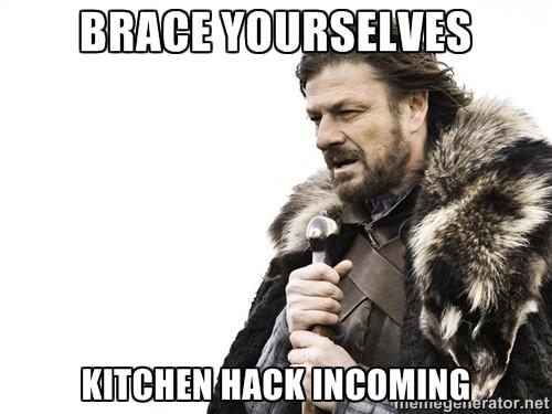 Brace_Yourselves_Kitchen_Hack
