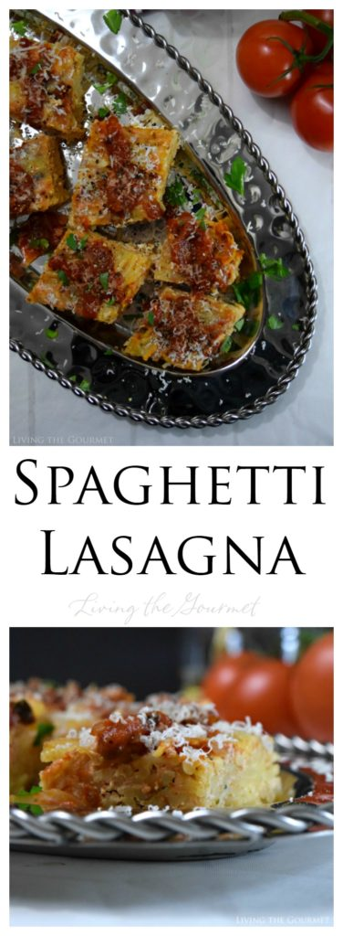 Living the Gourmet: Spaghetti Lasagna