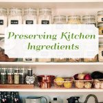 Preserving Kitchen Ingredients this Holiday Season