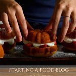 Starting a Food Blog – PRT I