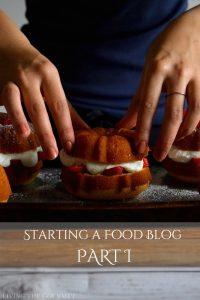 Starting a Food Blog – PRT I