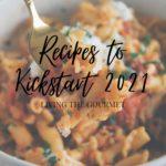 Recipes to Kickstart 2021